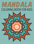 Mandalas Coloring Book for Kids (Kids Colouring Books