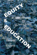 Equity and Education in Cold Climates in Sweden and England