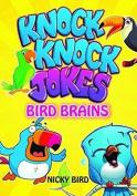 Knock-Knock Jokes: Bird Brains