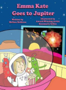 Emma Kate Goes to Jupiter