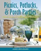 Picnics, Potlucks, & Porch Parties  : Recipes & Ideas for Outdoor Entertaining