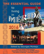 The Essential Guide to Living in Merida, 2016
