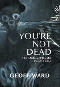 You're Not Dead
