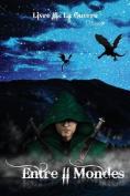 Entre II Mondes - Livre 3 [FRE]