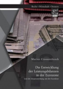 Die Entwicklung Der Leistungsbilanzen in Der Eurozone Und Der Zusammenhang Mit Der Eurokrise [GER]