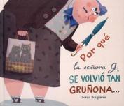 Por Que La Senora G. Se Volvio Tan Grunona [Spanish]