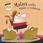 Mateo Suelta Sapos y Culebras [Spanish]