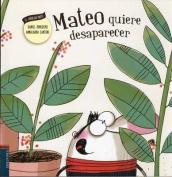 Mateo Quiere Desaparecer [Spanish]