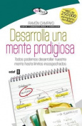 Desarrolla Una Mente Prodigiosa [Spanish]
