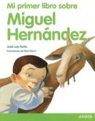 Mi Primer Libro Sobre Miguel Hernandez [Spanish]