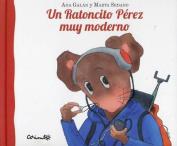Un Ratoncito Perez Muy Moderno [Spanish]