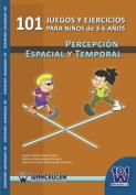 101 Juegos y Ejercicios Para Ninos de 3-6 Anos. Percepcion Espacial y Temporal [Spanish]