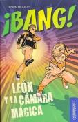 Bang! Leon y La Camara Magica [Spanish]