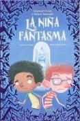 La Nina Fantasma [Spanish]