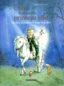 Lilia, La Pequena Princesa Elfa. Una Noche Encantada En El Bosque de Los Elfos [Spanish]