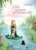 Lilia, La Pequena Princesa Elfa [Spanish]