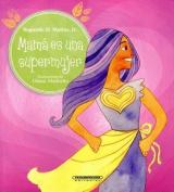 Mama Es Una Supermujer [Spanish]