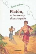 Platon, Su Hermana y El Pez Torpedo [Spanish]