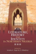 Literature, History and Identity in Northern Nigeria