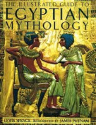 The Illustrated Guide to Egyptian Mythology
