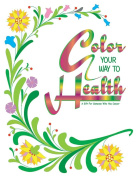 Cancer Treatment Colouring Book - Colour Your Way To Health