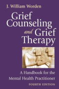 Grief Counseling and Grief Therapy, Fourth Edition