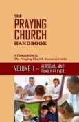 The Praying Church Handbook Volume II Personal