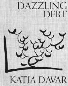 Katja Davar - Dazzling Debt