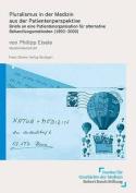 Pluralismus in Der Medizin Aus Der Patientenperspektive [GER]