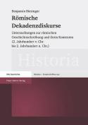 Romische Dekadenzdiskurse Und Ihre Kontexte  [GER]