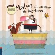 Mateo En Un Mar de Lagrimas [Spanish]