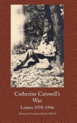 Catherine Carswell's War Letters 1939-1946