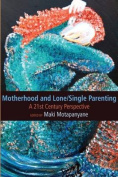 Motherhood and Lone/Single Parenting