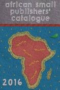 African Small Publishers' Catalogue 2016