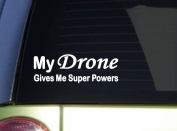 My Drone Gives Superpowers *J025* 22cm wide decal Sticker