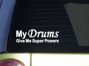 My Drums Give Superpowers *J018* 20cm Sticker decal