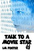 Talk to a Movie Star