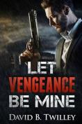 Let Vengeance Be Mine