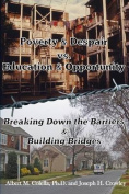 Poverty & Despair vs. Education & Opportunity  : Breaking Down the Barriers & Building Bridges