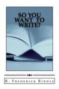 So You Want to Write?