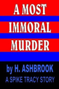 A Most Immoral Murder
