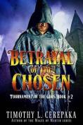 Betrayal of the Chosen