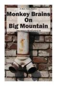 Monkey Brains on Big Mountain