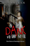 In the Dark with Good and Evil