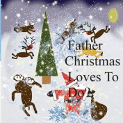 Father Christmas Loves to Do