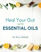 Heal Your Gut with Essential Oils