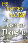 His Inspired Word, My Inspired Thoughts