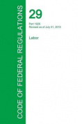 Code of Federal Regulations Title 29, Volume 8, July 1, 2015