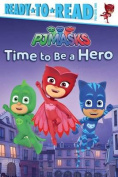 Time to Be a Hero (Pj Masks)