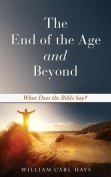 The End of the Age and Beyond
